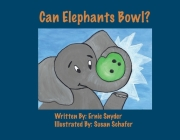 Can Elephants Bowl? Cover Image