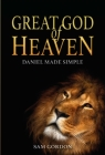 Great God of Heaven: Daniel Made Simple Cover Image