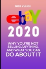 eBay 2020: Why You're Not Selling Anything, and What You Can Do About It Cover Image