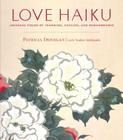 Love Haiku: Japanese Poems of Yearning, Passion, and Remembrance Cover Image