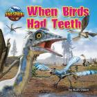 When Birds Had Teeth Cover Image