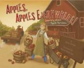 Apples, Apples Everywhere!: Learning about Apple Harvests (Autumn) Cover Image