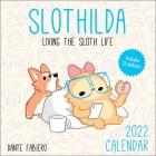 Slothilda 2022 Wall Calendar: Living the Sloth Life Cover Image