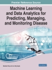 Machine Learning and Data Analytics for Predicting, Managing, and Monitoring Disease Cover Image