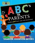 ABC's for Parents...Children don't come with Instructions! Cover Image