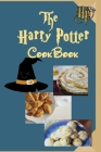 The Harry Potter Cookbook: Magical Recipes Inspired by Harry Potter: Butterbeer Hot Chocolate, Treacle Tart, ... Cover Image