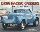 Drag Racing Gassers Photo Archive Cover Image