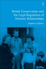British Conservatism and the Legal Regulation of Intimate Relationships Cover Image