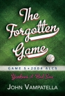 The  Forgotten Game: Game 5 2004 ALCS Yankees at Red Sox Cover Image