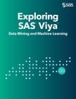 Exploring SAS Viya: Data Mining and Machine Learning Cover Image