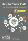 Re-Use Your CAD: The Model-Based CAD Handbook Cover Image