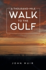 A Thousand-Mile Walk to the Gulf Cover Image