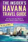 The Insider's Havana Travel Guide: All the Info You Need to Know About Cuba's Capital Cover Image