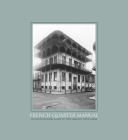 French Quarter Manual: An Architectural Guide Cover Image