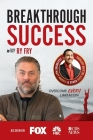 Breakthrough Success with Ry Fry Cover Image