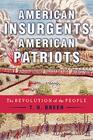 American Insurgents, American Patriots: The Revolution of the People Cover Image