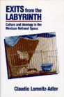 Exits from the Labyrinth: Culture and Ideology in the Mexican National Space Cover Image