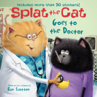 Splat the Cat Goes to the Doctor Cover Image