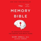 The Memory Bible Lib/E: An Innovative Strategy for Keeping Your Brain Young (Revised) Cover Image