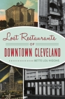 Lost Restaurants of Downtown Cleveland (American Palate) Cover Image