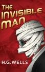The Invisible Man: A Grotesque Romance Cover Image