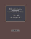 Pennsylvania Consolidated Statutes Title 44 Law and Justice 2020 Edition Cover Image