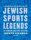 Jewish Sports Legends: The International Jewish Sports Hall of Fame Cover Image