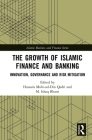 The Growth of Islamic Finance and Banking: Innovation, Governance and Risk Mitigation (Islamic Business and Finance) Cover Image