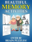 Beautiful Memory Activities: Over 80 Brain Puzzles (For Memory Loss Adults) Cover Image