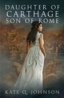 Daughter of Carthage, Son of Rome Cover Image