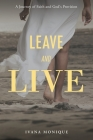 Leave and Live: A Journey of Faith and God's Provision Cover Image