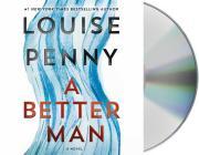 A Better Man: A Chief Inspector Gamache Novel Cover Image