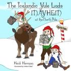 The Icelandic Yule Lads: Mayhem at the North Pole Cover Image
