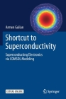 Shortcut to Superconductivity: Superconducting Electronics Via Comsol Modeling Cover Image