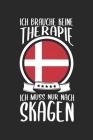 Ich Brauche Keine Therapie Ich Muss Nur Nach Skagen: Dänemark Reisetagebuch zum Selberschreiben & Gestalten von Erinnerungen, Notizen auf Römö als Rei Cover Image
