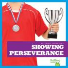 Showing Perseverance (Building Character) Cover Image