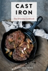 Cast Iron: The Ultimate Book of the World's Most Prized Cookware with More Than 300 International Recipes Cover Image