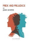 Pride and Prejudice by Jane Austen (ILLUSTRATED): Can I borrow a kiss? I promise I'll give it back. Cover Image
