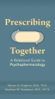Prescribing Together: A Relational Guide to Psychopharmacology Cover Image