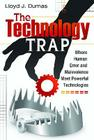 The Technology Trap: Where Human Error and Malevolence Meet Powerful Technologies Cover Image