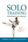 Solo Training: The Martial Artist's Home Training Guide Cover Image