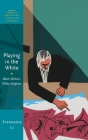 Playing in the White: Black Writers, White Subjects (Oxford Studies in American Literary History) Cover Image