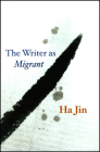 The Writer as Migrant (The Rice University Campbell Lectures) Cover Image