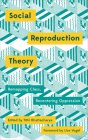 Social Reproduction Theory: Remapping Class, Recentring Oppression Cover Image