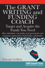 The Grant Writing and Funding Coach: Target and Acquire the Funds You Need Cover Image