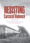 Resisting Carceral Violence: Women's Imprisonment and the Politics of Abolition (Critical Criminological Perspectives) Cover Image