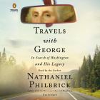 Travels with George: In Search of Washington and His Legacy Cover Image
