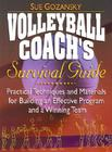 Volleyball Coach's Survival Guide: Practical Techniques and Materials for Building an Effective Program and a Winning Team Cover Image