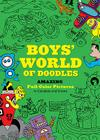 Boys' World of Doodles: Over 100 Pictures to Complete and Create Cover Image