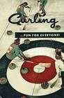 Curling . . . Fun for Everyone! (Facsimile Reprint) Cover Image